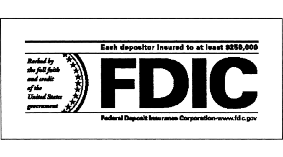 The FDIC insures bank depositors up to $250,000.