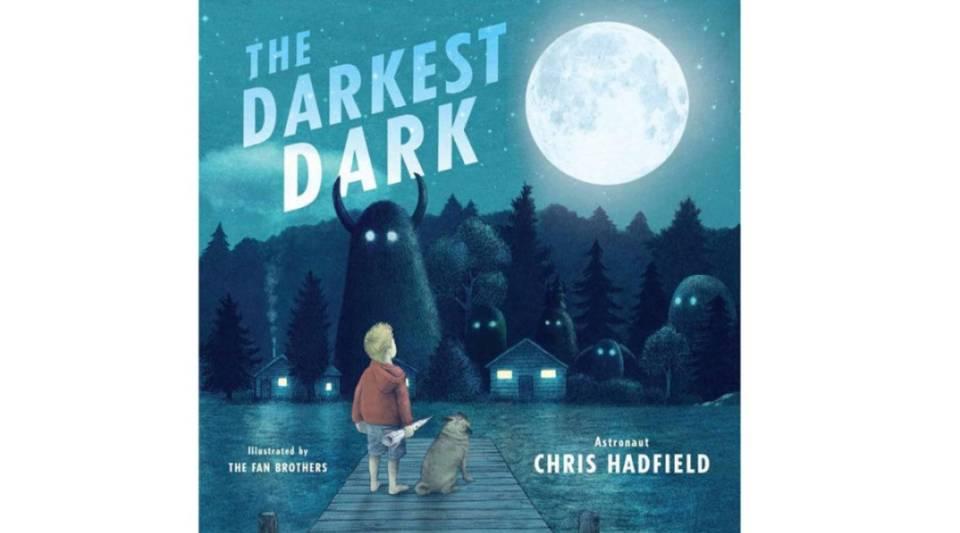 """Chris Hadfield's first book for children, """"The Darkest Dark."""""""