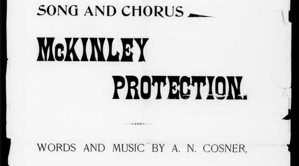 "This is the cover for the sheet music of the original ""McKinley Protection"" campaign song."