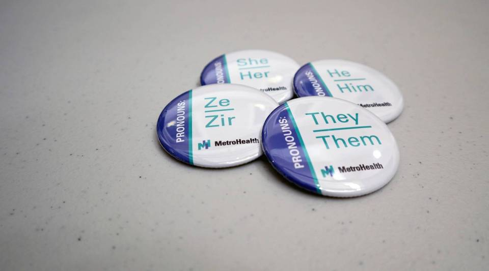 "At a recent ""Transgender Job Fair"" hosted by Cleveland's Metro Health hospital, the organizers gave away buttons that participants could use to indicate their gender pronouns."