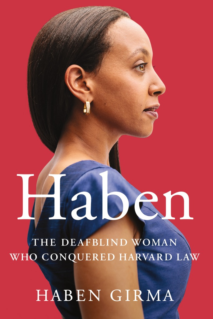 "Haben Girma's new book cover, ""Haben: The Deafblind Woman Who Conquered Harvard Law."""